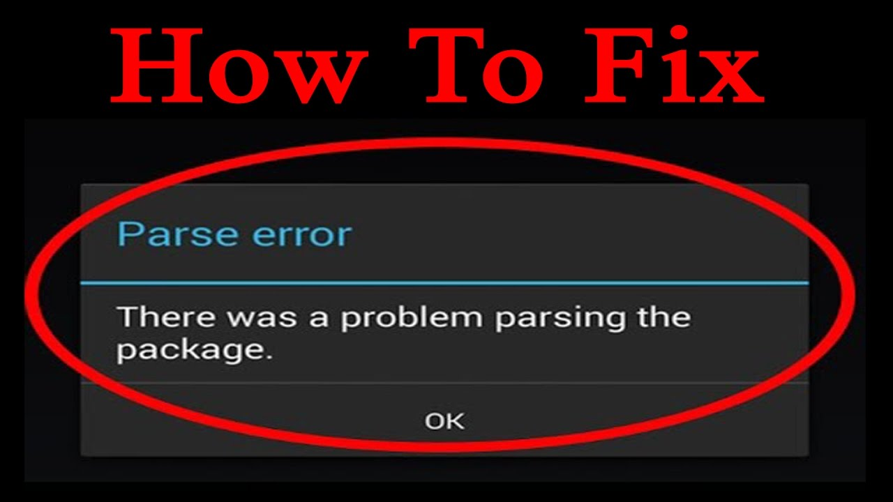 "how to fix ""There Was A Problem Parsing The Package"" error"